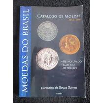 Catálogo De Moedas Do Brasil 1818 - 2016 Frete Grátis