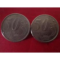 Moedas De 50 Centavos 2000 E 2001, Imperdível