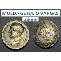 Moeda 400 Réis 1938 Getulio Vargas Ano 1938