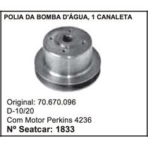 Polia Da Bomba D´água D-10 D-20 1 Canaleta Motor Perkins