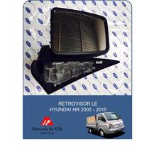 Retrovisor Le - Hyundai Hr 2005 - 2015