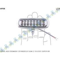 Farol Auxiliar Cromado 12v Modelo Slim C/ 16 Leds Super