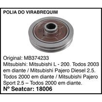 Polia Virabrequim Pajero Sport 2.5 Todos 2000 Em Diante