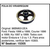 Polia Do Virabrequim Ford Ka 1996-1999 Todos Motor Endura-e