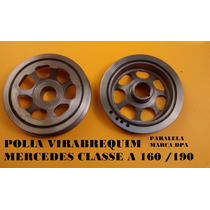 Polia Virabrequim Mercedes Classe A 160 190 Paralela