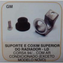 Suporte E Coxim Sup Radiador Dir Corsa 94/.. C/ Ar Mod Ant.