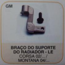 Braço Do Suporte Radiador Esq Corsa 02/... Montana 04/...