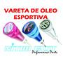 Vareta De Óleo Esportiva Em Alumínio P/ Opala, Fusca,gol, Ap
