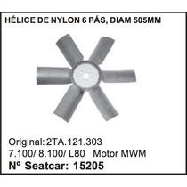 Helice Radiador Vw Caminhao 7-100 8-100 L-80 Mwm 6 Pas 505mm