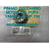 Pinhão Do Câmbio Motor De Popa Yamaha 25 Hp Dm Frete Grátis
