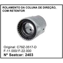 Rolamento Da Coluna De Direção C/ Retentor F-11000 F-22000
