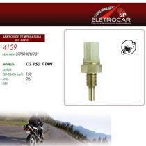 Sensor De Temperatura Do Óleo Honda Cg 150 Titan 09 Em Diant