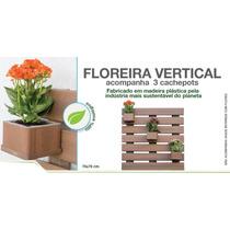 Floreira Vertical - Madeira Plastica -