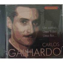 Carlos Galhardo Cd Um Sorriso, Uma Frase ...nacional Lacrado
