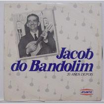 Lp Jacob Do Bandolim - 20 Anos Depois - Atlantic
