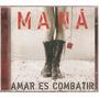 Cd Maná - Amar Es Combatir ( Warner 2006 )
