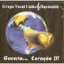 Cd-grupo Vocal Uniao & Harmonia -guenta..coraçao,raro