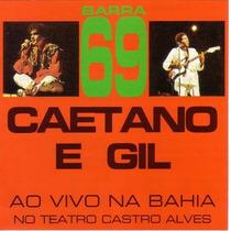 **gilberto Gil/ Caetano** **barra 69**
