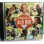 Mpb Axe Samba Funk Pop Rock Cd As Melhores Do Alô Rio Lacrad