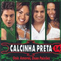 Calcinha Preta - Vol. 14 - Dois Amores, Duas Paixões Lacrado