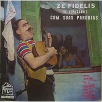 Lp Zé Fidelis (o Lusitano) Com Suas Paródias Discolar