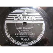 78 Rpm Francisco Alves E A Noite Continua Meu Romance
