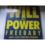 Will To Power-freebaby(baby I Love Your Way/freebird) 12 Mix