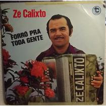 Lp / Vinil Forró: Zé Calixto - Forró Pra Toda Gente