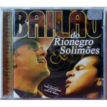 Cd Rionegro & Solimões - Bailão - 14 Sucessos Para Dançar -