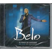 Cd Belo - 10 Anos De Sucesso Vol.1- Ao Vivo Em Salvador