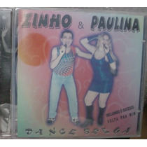 Cd Zinho & Paulina / Dance Brega / Frete Gratis