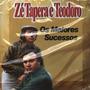 Cd / Zé Tapera E Teodoro = Os Maiores Sucessos - 25 Músicas