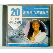 Shirley Carvalhaes - 20 Super Sucessos Vol 1