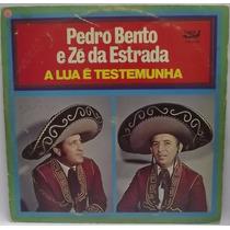 Lp Sertanejo: Pedro Bento & Zé Da Estrada A Lua É Testemunha