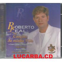 Cd - Roberto Leal - Canções Da Minha Vida