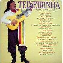 Vinil / Lp Teixeirinha Canta Com Amigos