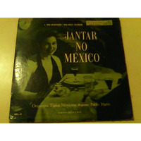 Lp Orquestra Tipica Mexicana - Jantar No Mexico