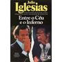 Livro: Entre O Céu E O Inferno - Julio Iglesias - 1981