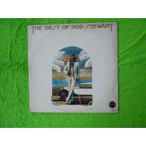 Lp Rod Stewart P/ 1976- The Best Of Rod Stewart
