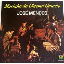 Vinil / Lp José Mendes - Mocinho Do Cinema Gaúcho