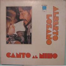 Alberto Lozano - Canto Al Nino - 1975 Lp Importado México