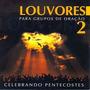 Cd - Celebrando Pentecostes - Louvores P/ Grupos De Oração 2