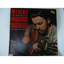 Disco De Vinil Lp Menina E Outros Sucessos Paulinho Nogueira