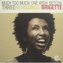 Much Too Much - Brigette