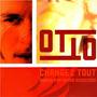 Cd Otto - Changez Tout