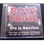 Cd Roxy Music Frete Grátis Live In America