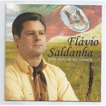 Cd Flávio Saldanha- Este Jeito De Rio Grande Novo- Tchequito