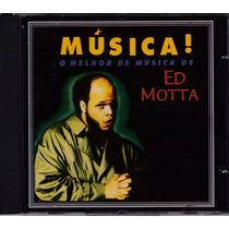 Ed Motta - Cd O Melhor Da Música