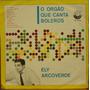 Lp (321) Vários - Ely Arcoverde - O Órgão Que Canta Boleros