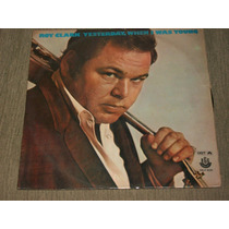 Roy Clark - Yesterday, When I Was Young - Clássico Pop Rock